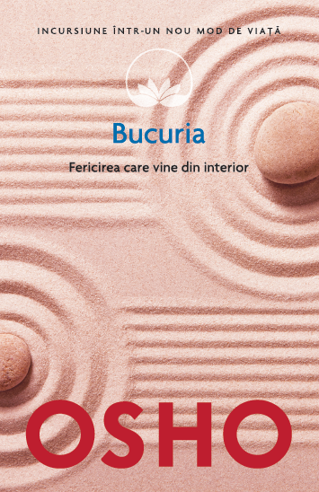 Osho. Bucuria. Fericirea care vine din interior (vol. 16) imagine 2021