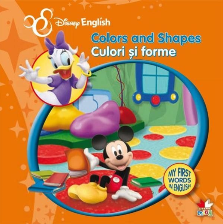 Disney English. Culori și forme/Colors and Shapes. My First Words in English