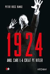 1924. Anul care l-a creat pe Hitler