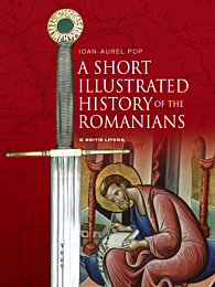 A Short Illustrated History of the Romanians