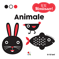 Bebe Montessori. Animale (0-12 luni)