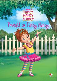 Disney. Fancy Nancy Clancy. Povești cu Fancy Nancy