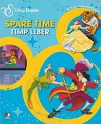 Disney English. Spare time/Timp liber. My First Steps into English