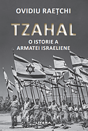 Tzahal. O istorie a armatei israeliene