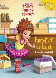 Disney Junior. Fancy Nancy Clancy. Pantofiorii de balet. O poveste cu activitati