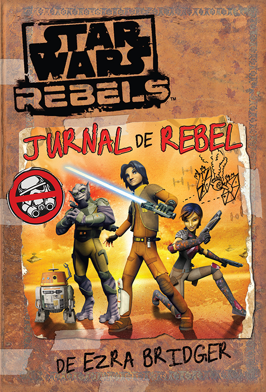 Star Wars Rebels. Jurnal de rebel