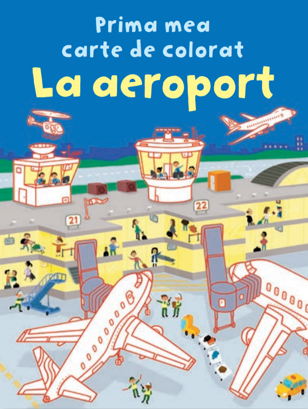 La aeroport. Prima mea carte de colorat