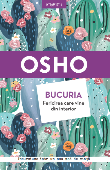 Osho. Bucuria. Fericirea care vine din interior imagine 2021